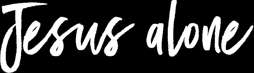 Jesus Alone (handwritten)
